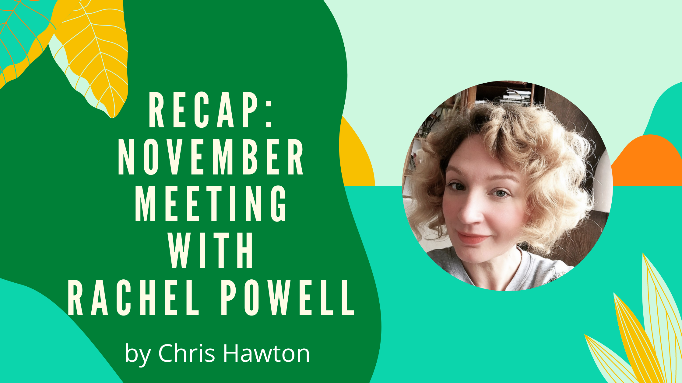 SW MONTHLY MEETING…NOVEMBER WAS WITH RACHEL POWELL